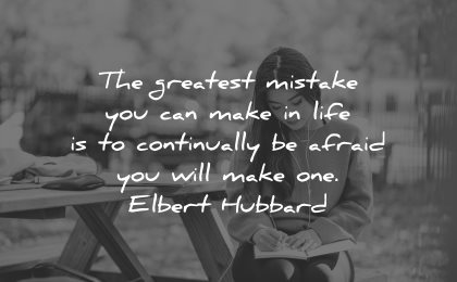 mistakes quotes greatest make life continually afraid make one elbert hubbard wisdom