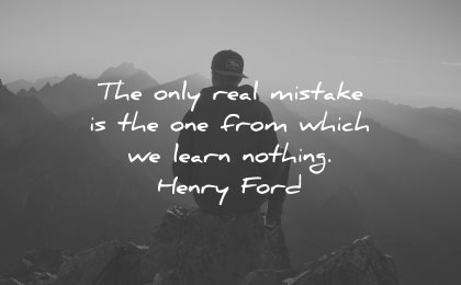 mistakes quotes only real one from which learn nothing henry ford wisdom