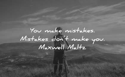 mistakes quotes you make dont maxwell maltz wisdom bike man nature