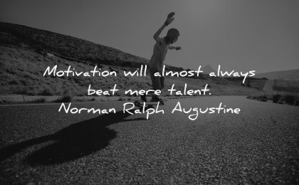 monday motivation quotes almost always beat mere talent norman ralph augustine wisdom man skateboard road
