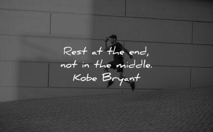 monday motivation quotes rest end not middle kobe bryant wisdom man training