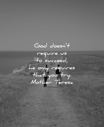 mother teresa quotes god doesnt require succeed only try wisdom