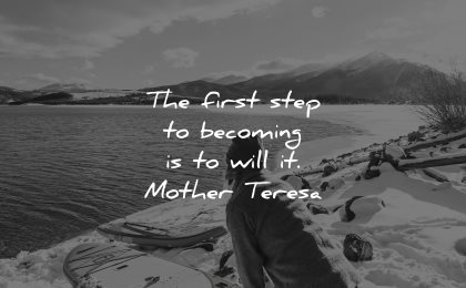 mother teresa quotes first step becoming will wisdom