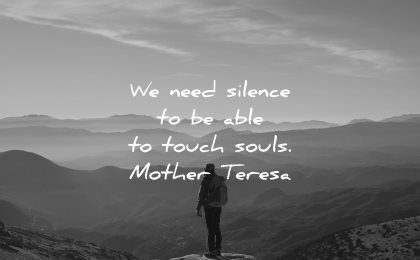 mother teresa quotes need silence able touch souls wisdom