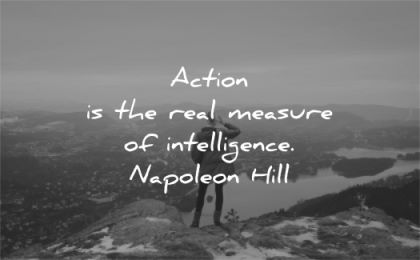 motivational quotes action real measure intelligence napoleon hill wisdom woman nature mountains