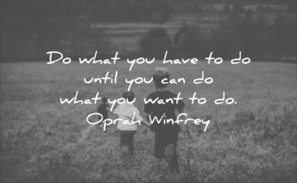 motivational quotes what you have until can want oprah winfrey wisdom