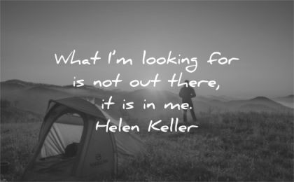motivational quotes what im looking not out there helen keller wisdom man sunrise camping nature