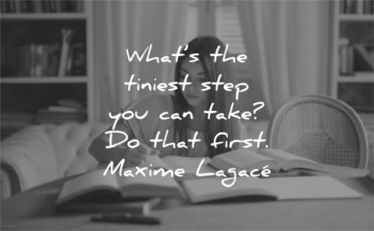 motivational quotes tiniest step you can take that first maxime lagace wisdom woman working homework