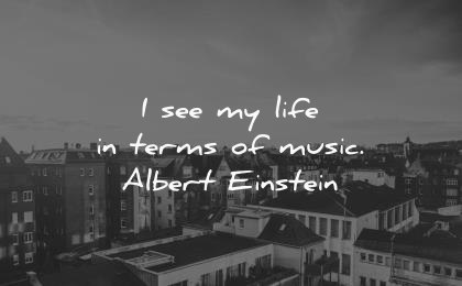 music quotes see life terms albert einstein wisdom city