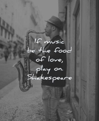 music quotes food love play william shakespeare wisdom man sax street