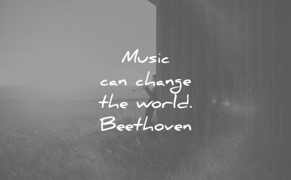 music quotes can change the world ludwig van beethoven wisdom