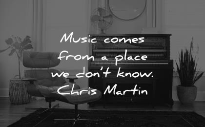 music quotes comes from place dont know chris martin wisdom piano chair