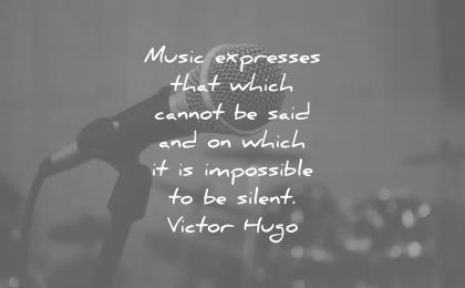 music quotes expresses which cannot said impossible silent victor hugo wisdom