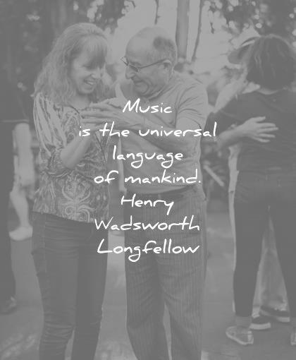 music quotes the universal language mankind henry wadsworth longfellow wisdom