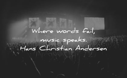 music quotes where words fail speaks hans christian andersen wisdom show