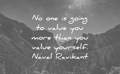naval ravikant quotes going value you more than yourself wisdom quotes
