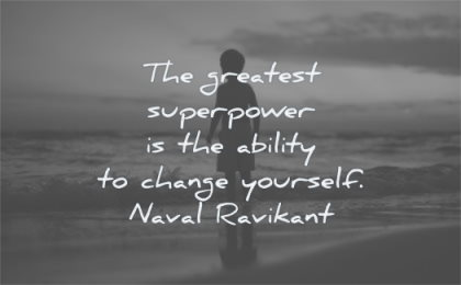 naval ravikant quotes greatest superpower ability change yourself wisdom kid beach evening sky sea