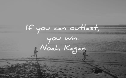 never give up quotes can outllast win noah kagan wisdom running beach sun sea