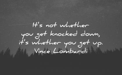 never give up quotes not whether get knocked down vince lombardi wisdom trees night sky