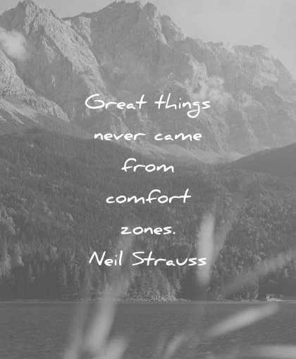 pain quotes great things never came from comfort zones neil strauss wisdom