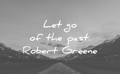 pain quotes let go the past robert greene wisdom