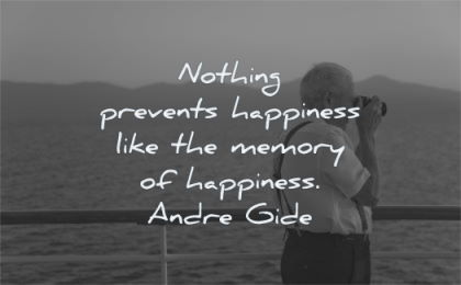 pain quotes nothing prevents happiness like memory andre gide wisdom old man