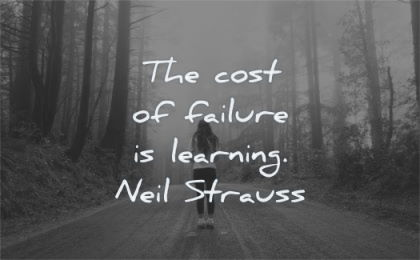 pain quotes cost failure learning neil strauss wisdom nature