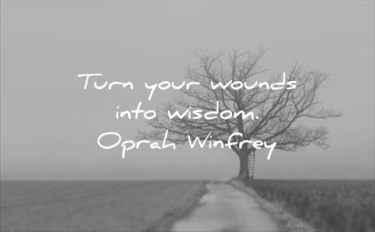 pain quotes turn your wounds into wisdom oprah winfrey tree road nature