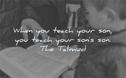 parenting quotes when you teach your son sons the talmud wisdom reading book