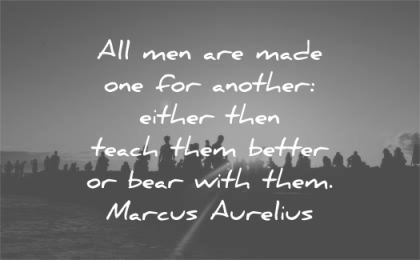 patience quotes men made for another teach better bear them marcus aurelius wisdom silhouette people