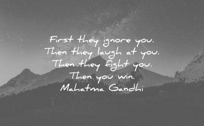 patience quotes first they ignore laugh fight you win mahatma gandhi wisdom