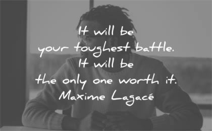 patience quotes your toughest battle will only one worth maxime lagace wisdom black man