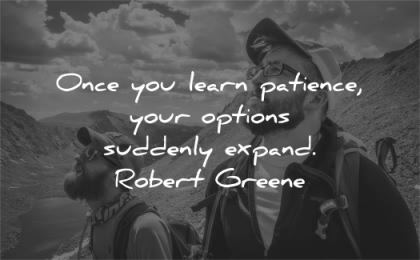 patience quotes learn your options suddenly expand robert greene wisdom men