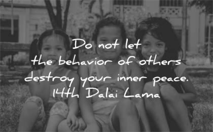 peace quotes behavior others destroy inner dalai lama wisdom kids