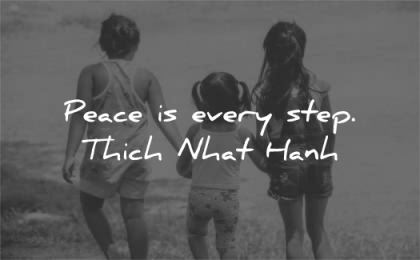 peace quotes every step thich nhat hanh wisdom kids walking