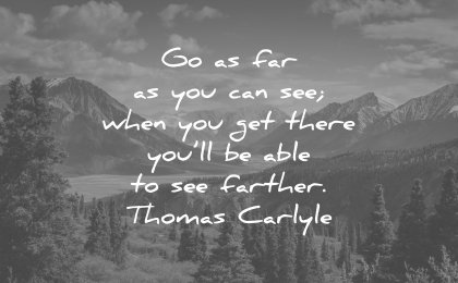 perseverance quotes go far you can when get there able see farther thomas carlyle wisdom