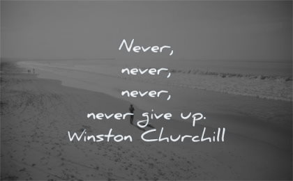 perseverance quotes never give up winston churchill wisdom beach man