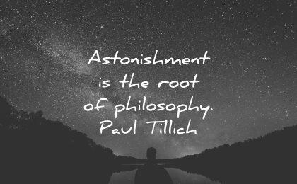philosophy quotes astonishment root paul tillich wisdom night