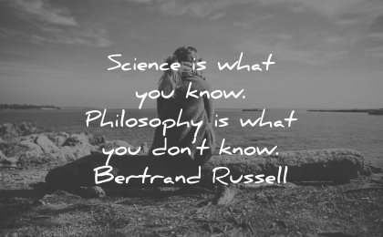 philosophy quotes science what know dont bertrand russell wisdom