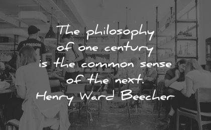 philosophy quotes century common sense next henry ward beecher wisdom