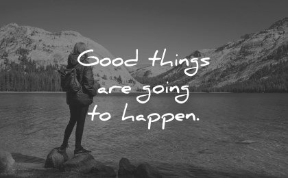 positive affirmations good things going happen wisdom nature lake