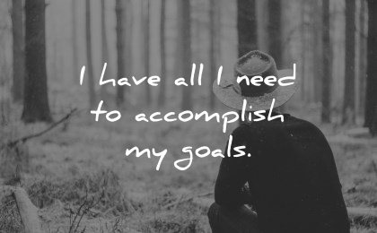 positive affirmations have all need accomplish goals wisdom man nature trees