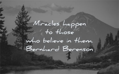 positive quotes miracles happen those who believe them bernhard berenson wisdom nature person jumping