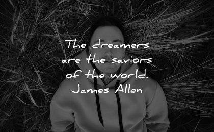 positive quotes dreamers saviors world james allen wisdom man laying grass