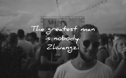 powerful quotes greatest man nobody zhuangzi wisdom