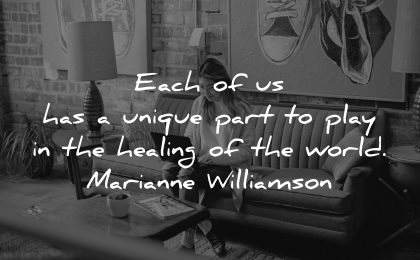 quotes about helping others each unique part play healing world marianne williamson wisdom
