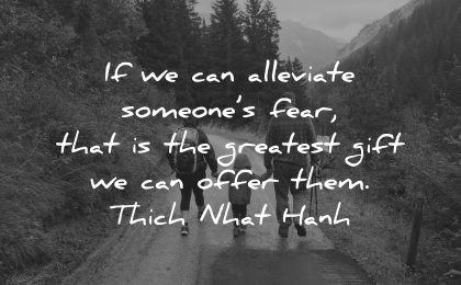 quotes about helping others can alleviate someones fear greatest gift offer them thich nhat hanh wisdom family hiking nature