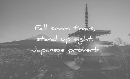quotes about strength fall seven times stand up eight japanese proverb wisdom