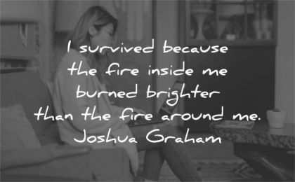 quotes about strength survived because fire inside burned brighter around joshua graham wisdom asian woman laptop work
