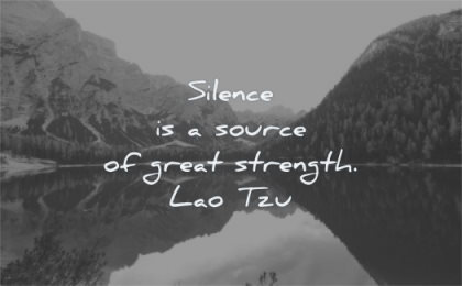 quotes about strength silence source great lao tzu wisdom water lake mountains reflection calm